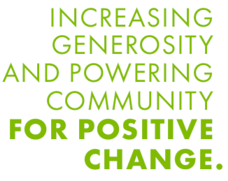 Increasing Generosity and Powering Community for Positive Change.